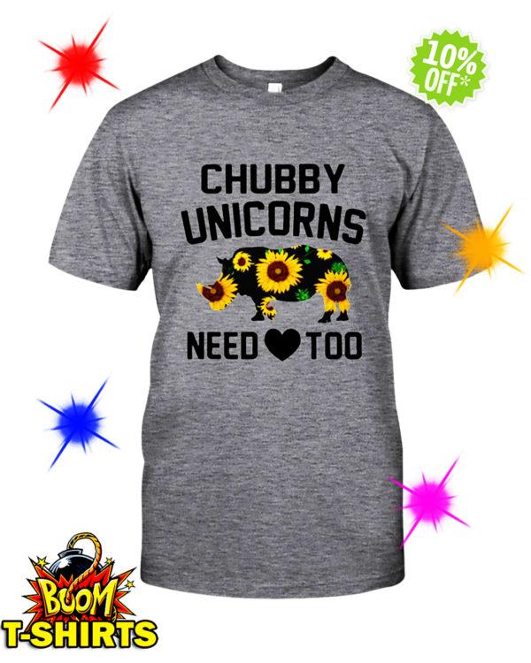 Sunflower Chubby Unicorns Need Love Too shirt