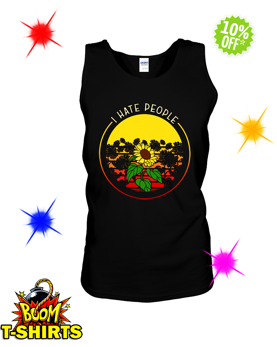 Sunflower I hate people tank top