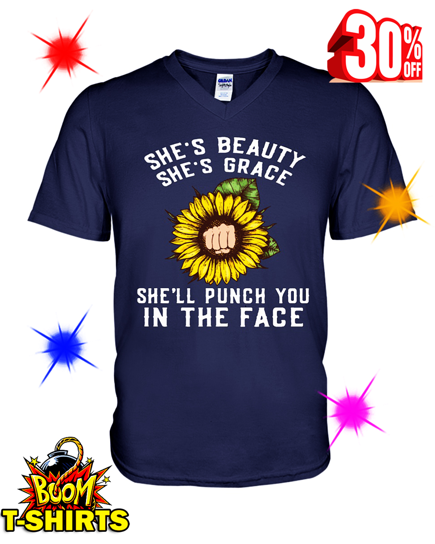 Sunflower She's Beauty She's Grace She'll Punch You in The Face v-neck