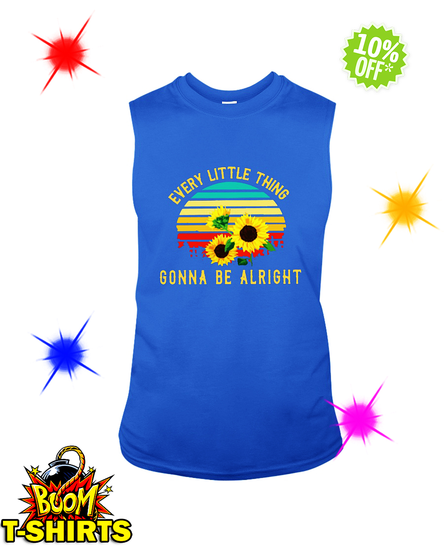 Sunflower every little thing gonna be alright sleeveless tee