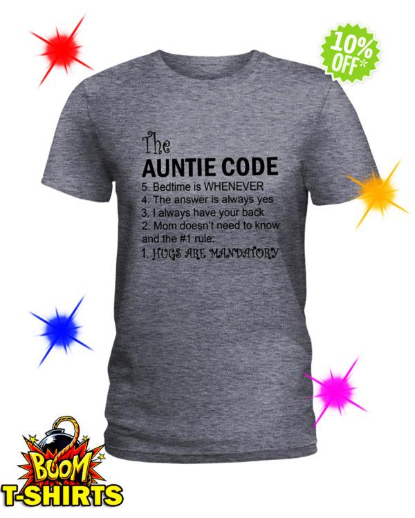 The Auntie Code Hugs Are Mandatory shirt