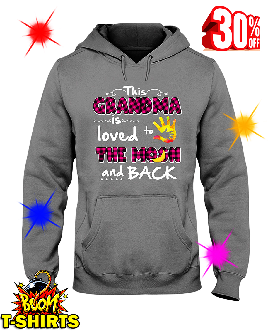 This Grandma Is Loved To The Moon And Back hooded sweatshirt