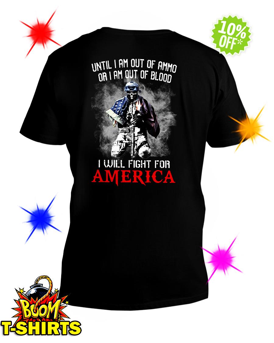 Until I am out of ammo or I am out of blood I will fight for America v-neck