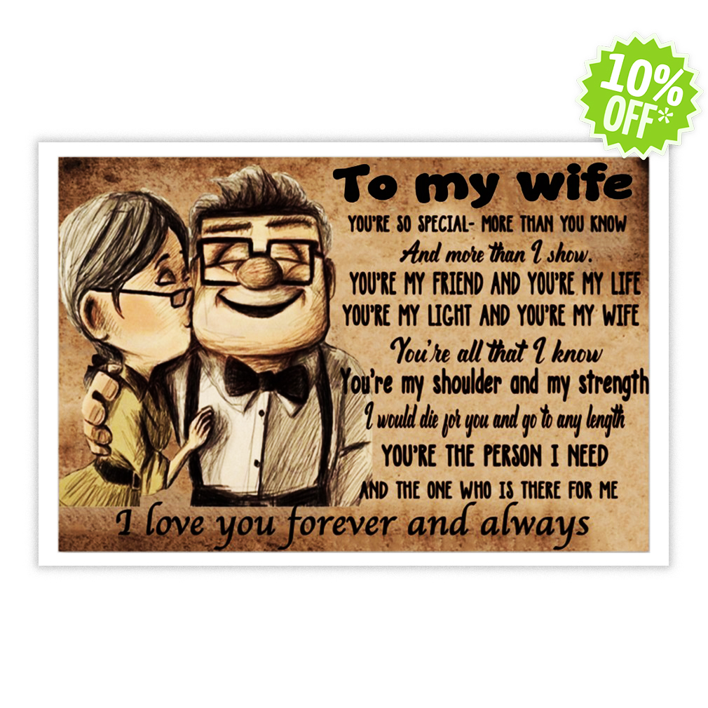 Up to my wife you're so special more than you know and more than I show 24x16 poster