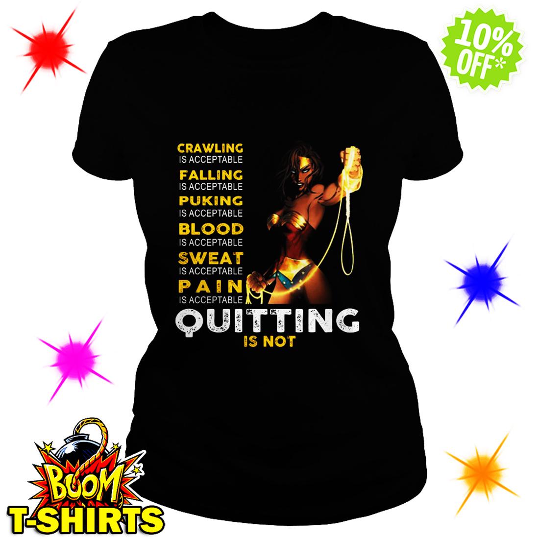 Wonder Woman Crawling Falling Puking Slood Sweat Pain Quitting is not shirt