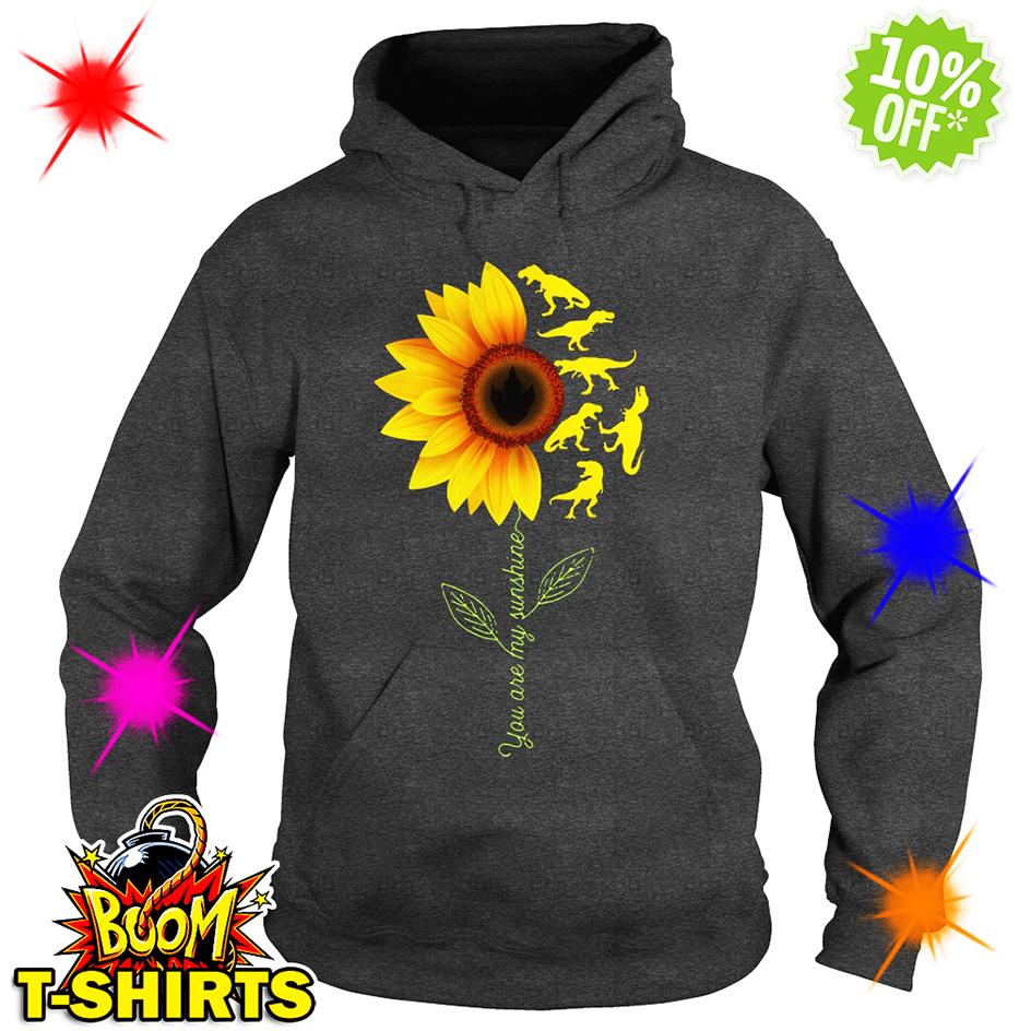 You're My Sunshine Sunflower Dinosaur T-rex hoodie