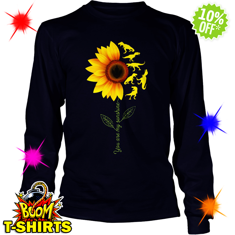 You're My Sunshine Sunflower Dinosaur T-rex long sleeve tee