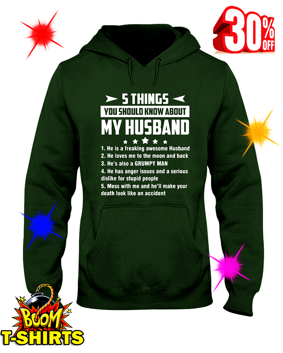 5 Things You Should Know About My Husband He is a Freaking Awesome Husband hooded sweatshirt
