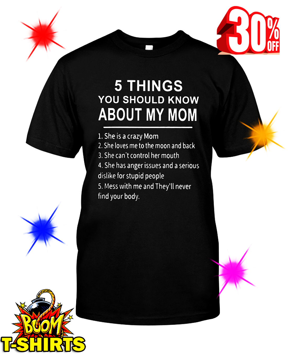 5 Things You Should Know About My Mom She Is A Crazy Mom shirt