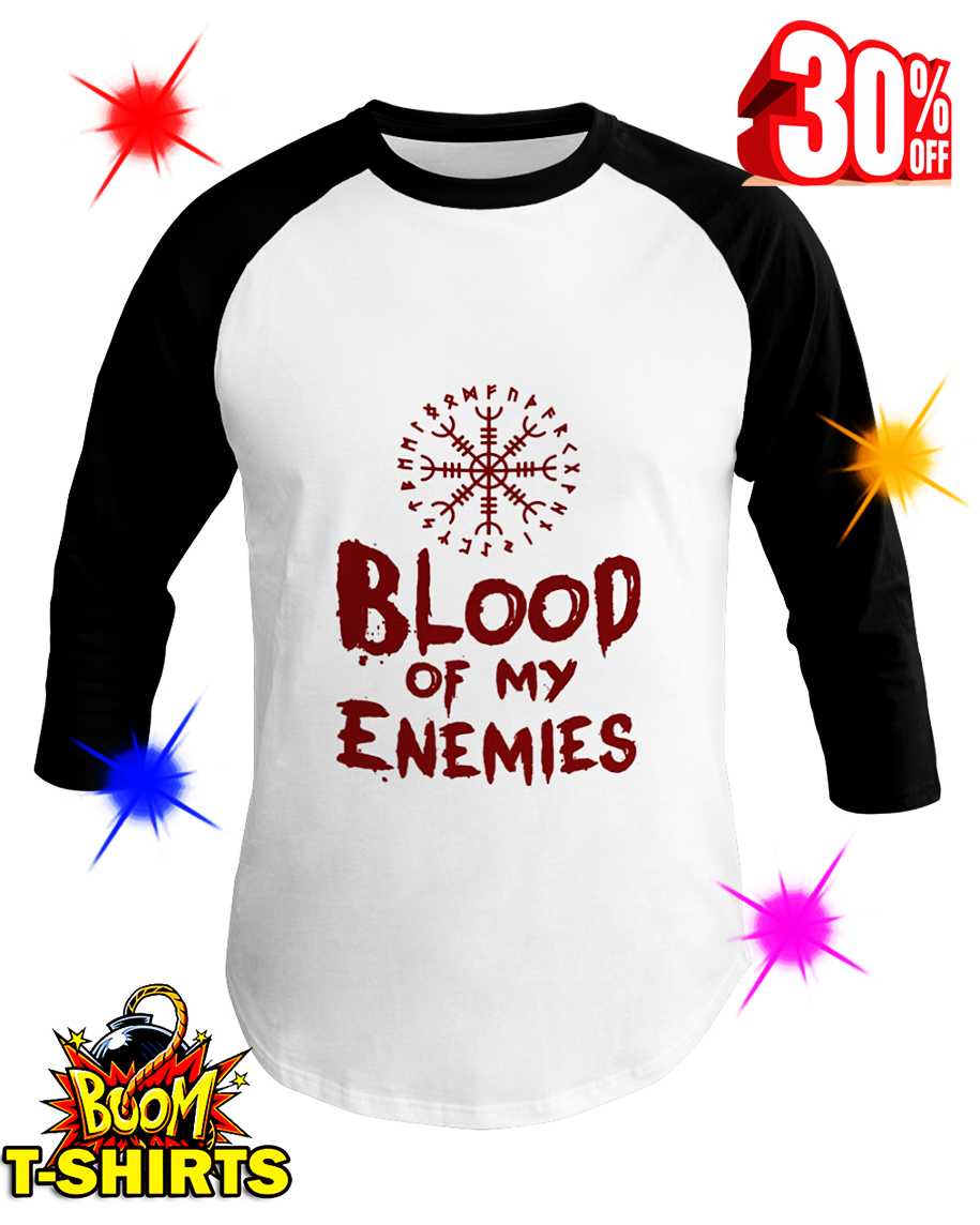 Blood Of My Enemies baseball tee