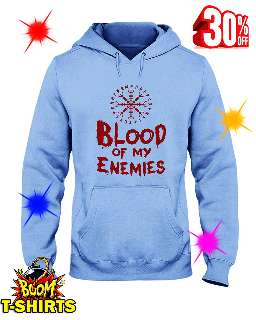 Blood Of My Enemies hooded sweatshirt