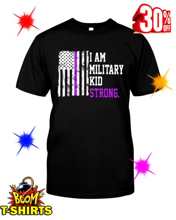 I Am Military Kid Strong American Flag shirt