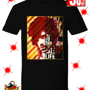 Prince Dearly Beloved We Are Gathered Here Today to Get Through This Thing Called Life shirt