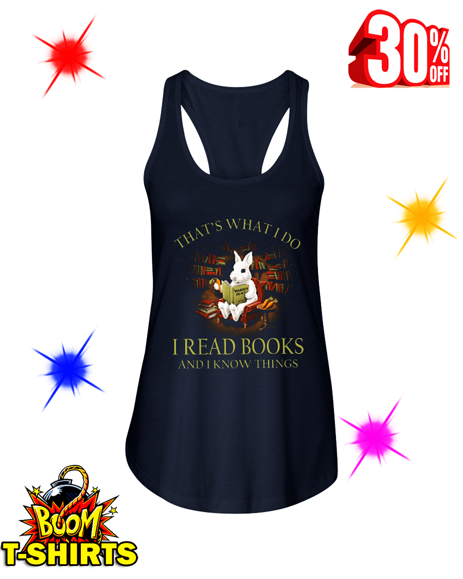 Rabbit That What I Do I Read Book And I Know Things flowy tank