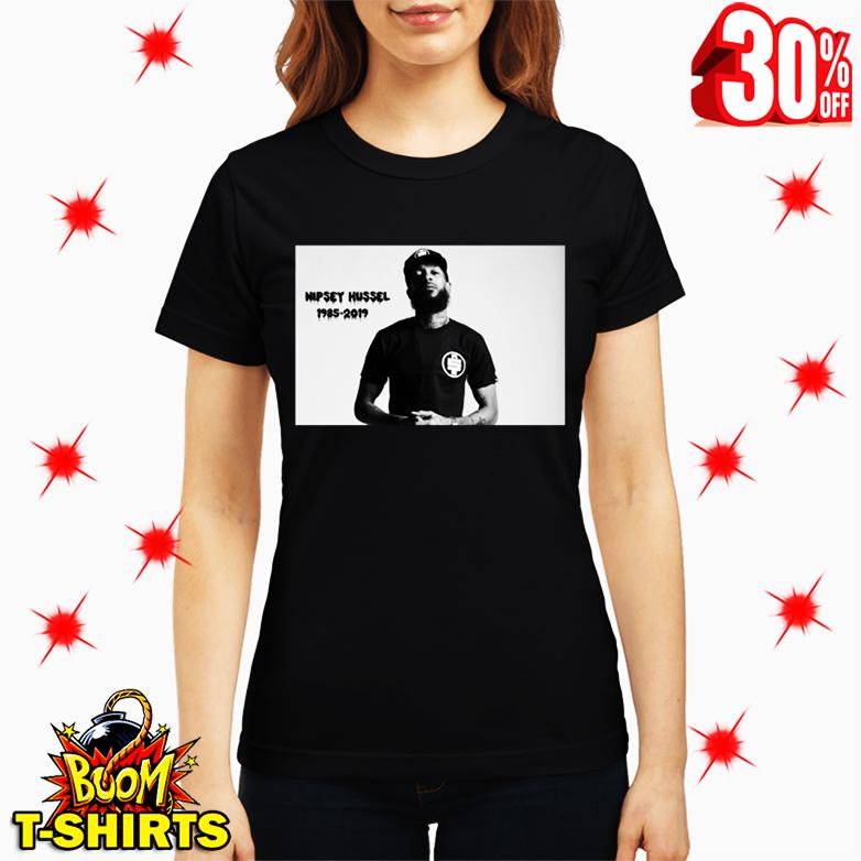 Rip Nipsey Hussle 1985 2019 lady shirt