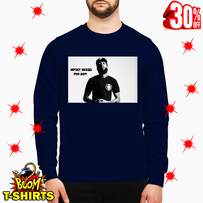 Rip Nipsey Hussle 1985 2019 sweatshirt