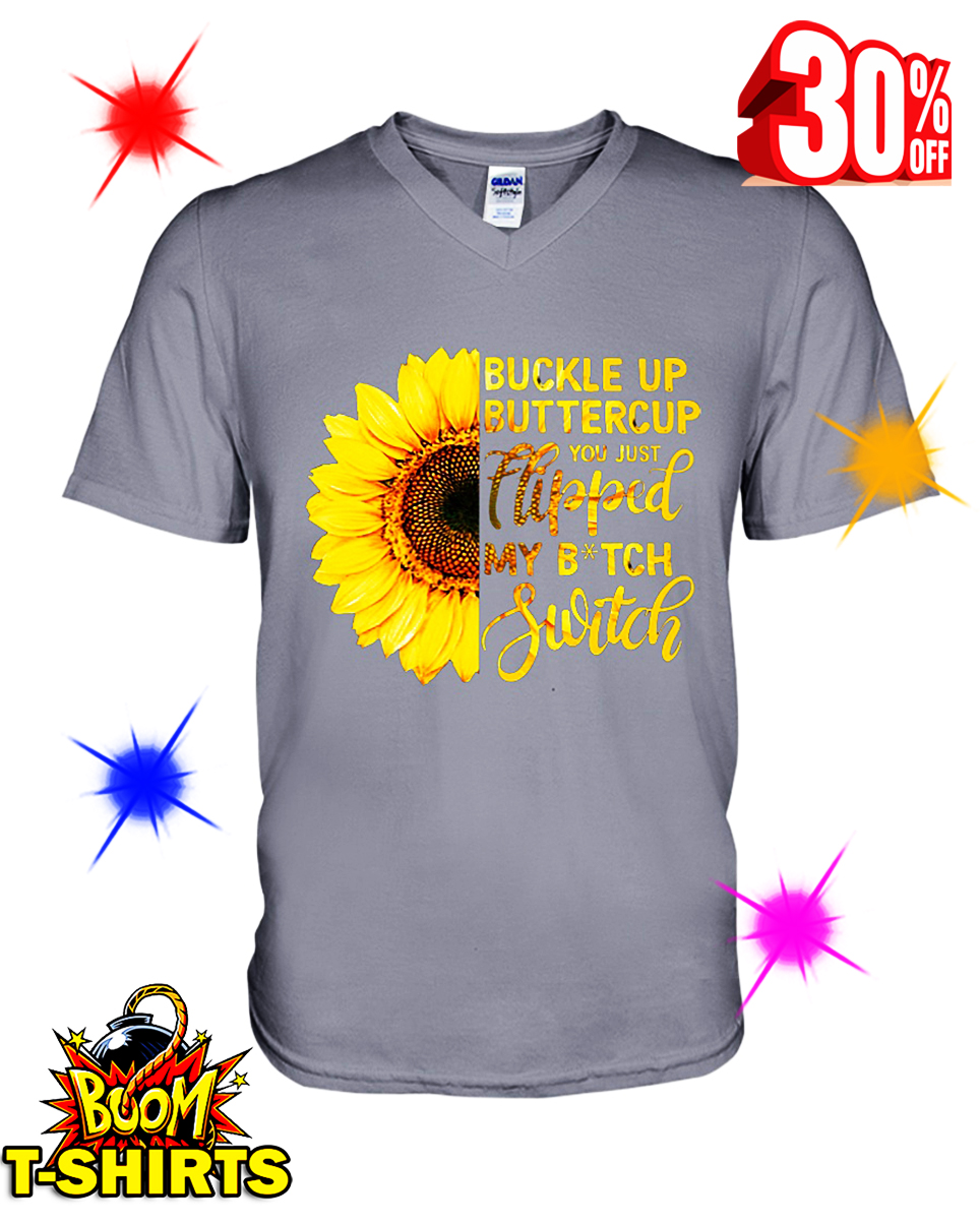 Sunflower Buckle Up Buttercup You Just Flipped My Witch Switch v-neck