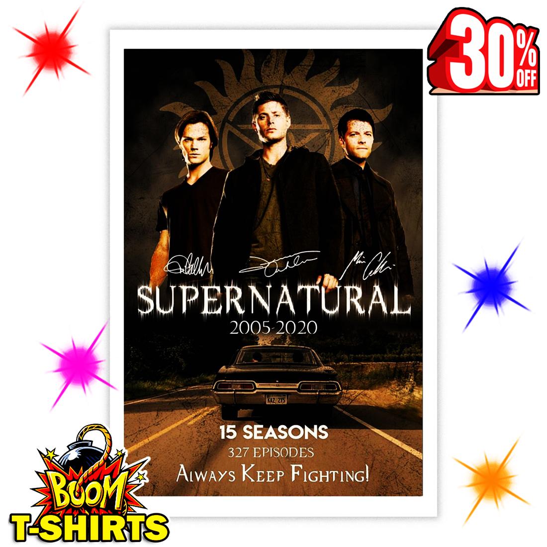 Supernatural 15 Seasons 327 Episodes Always Keep Fighting Signature Poster