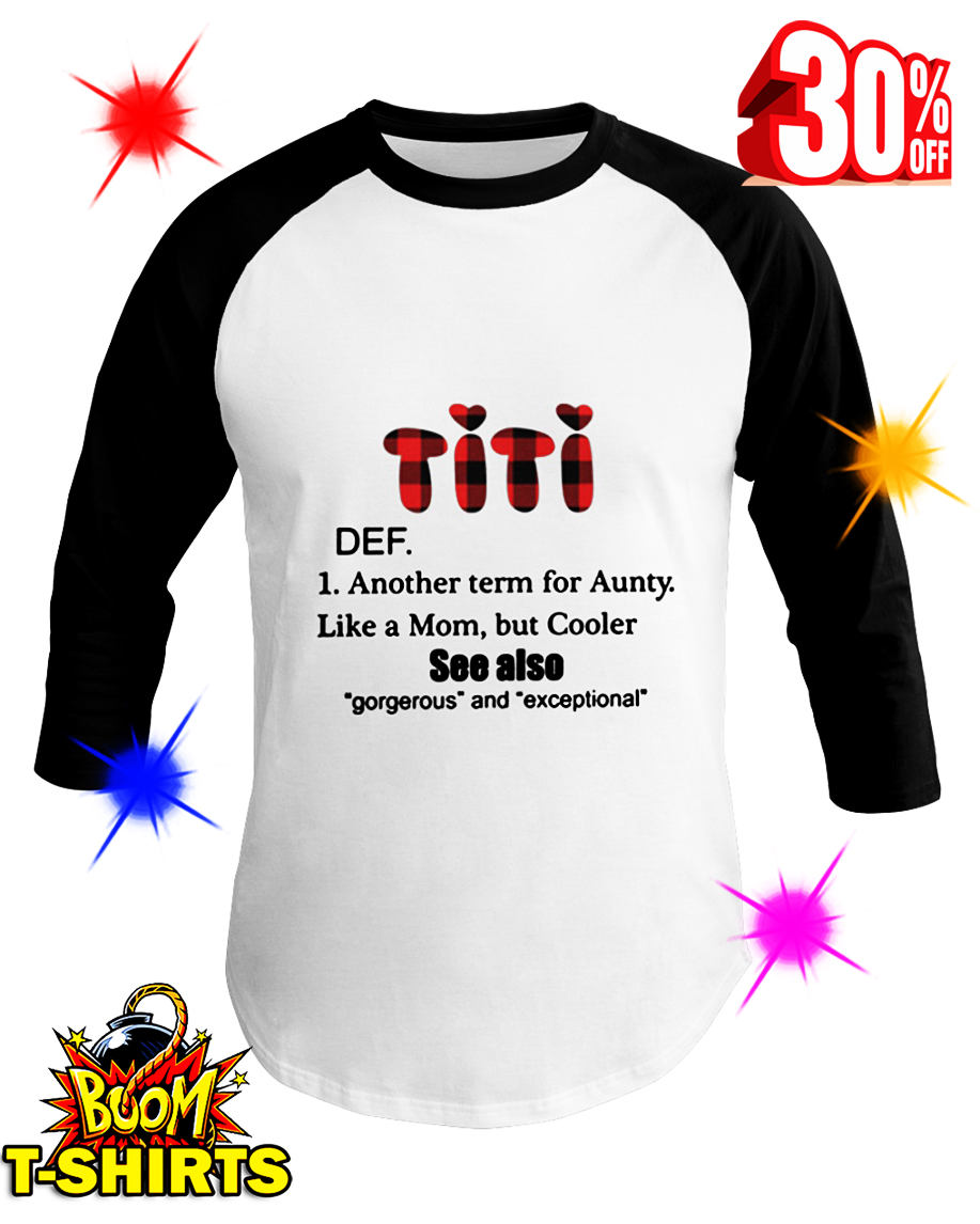 Titi Def Another Term For Aunty Like A Mom But Cooler baseball tee