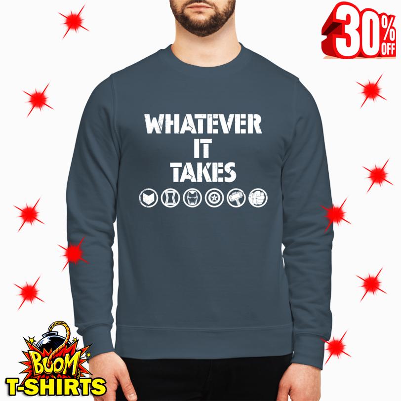 Whatever It Takes Avengers Endgame sweatshirt
