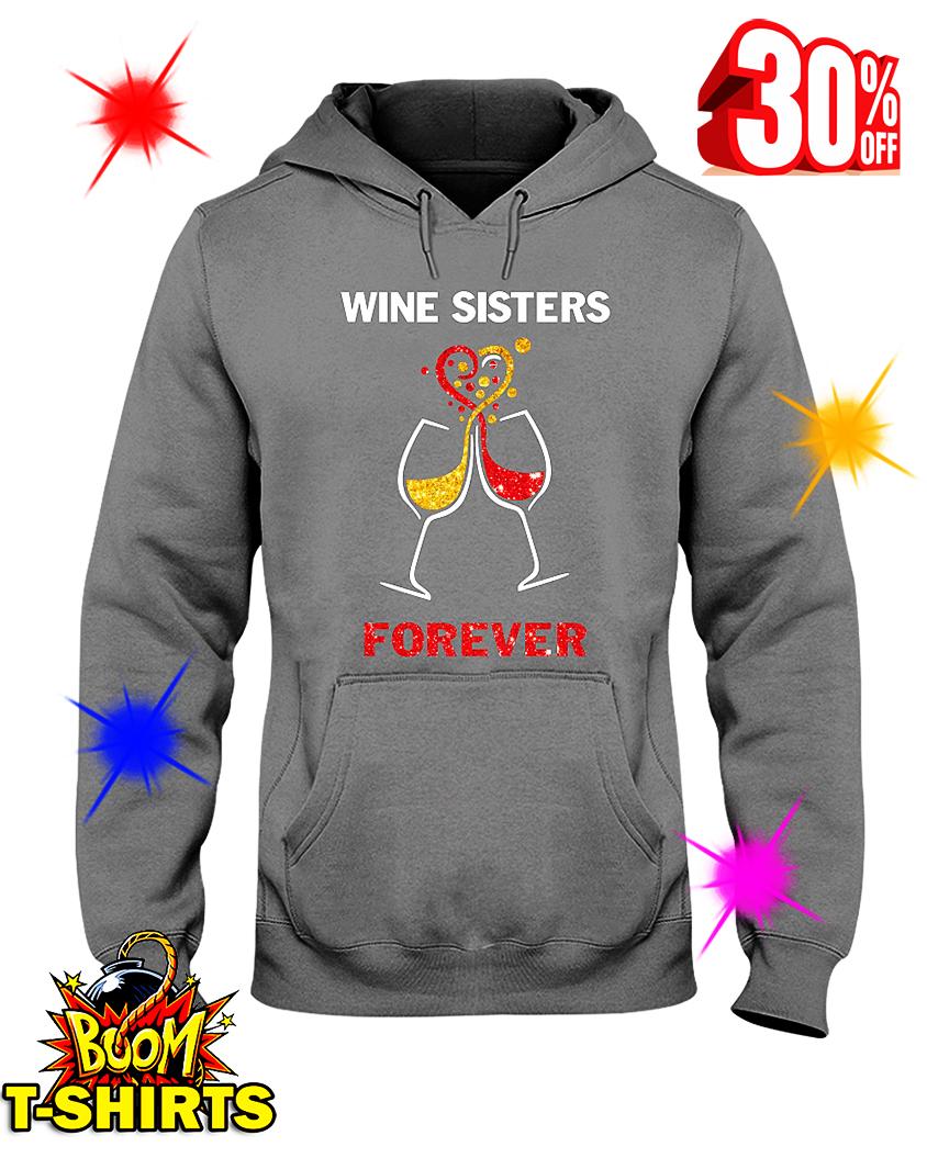Wine Sisters Forever hooded sweatshirt