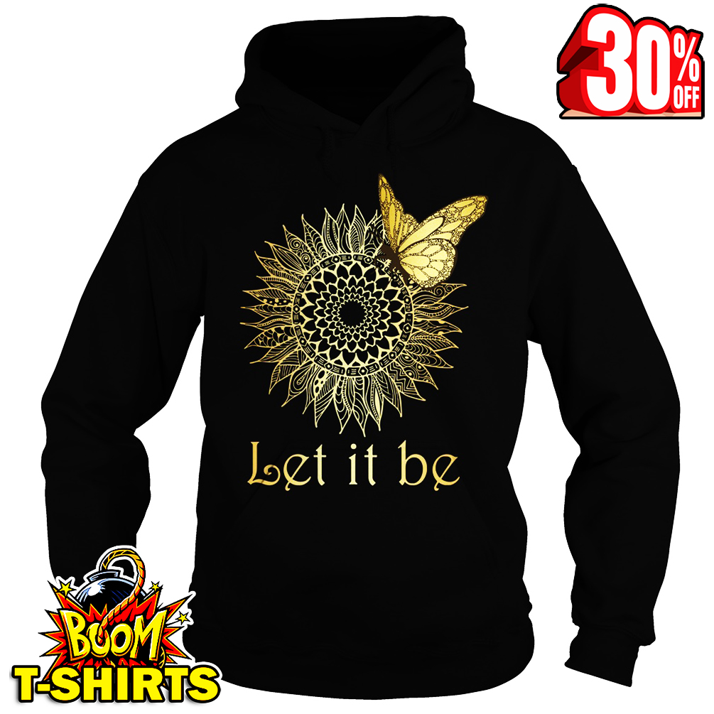 Butterfly flower let it be hoodie