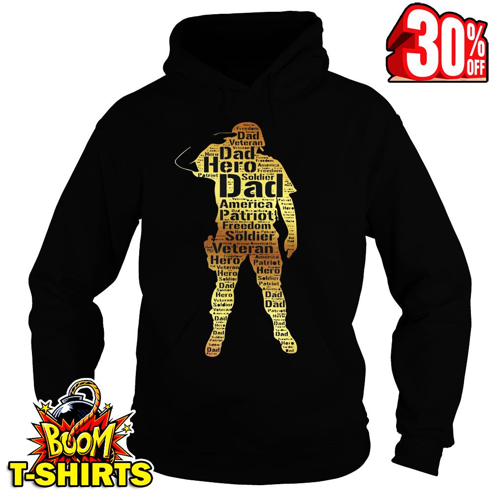 Dad veteran hero soldier America patriot freedom hoodie