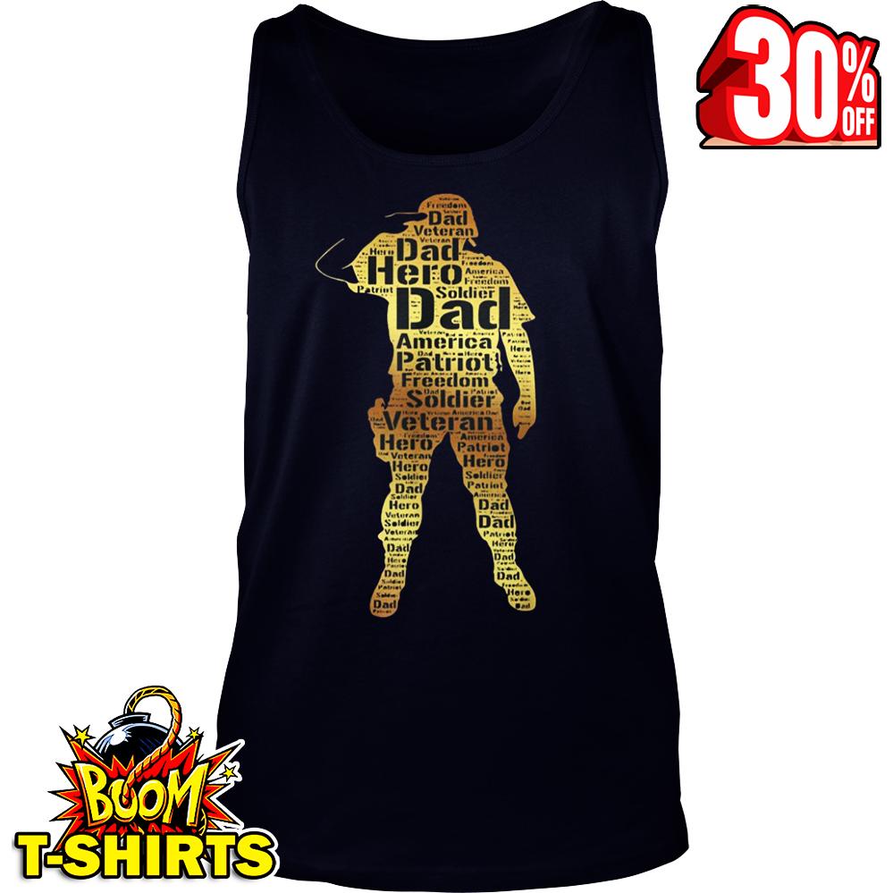 Dad veteran hero soldier America patriot freedom tank top