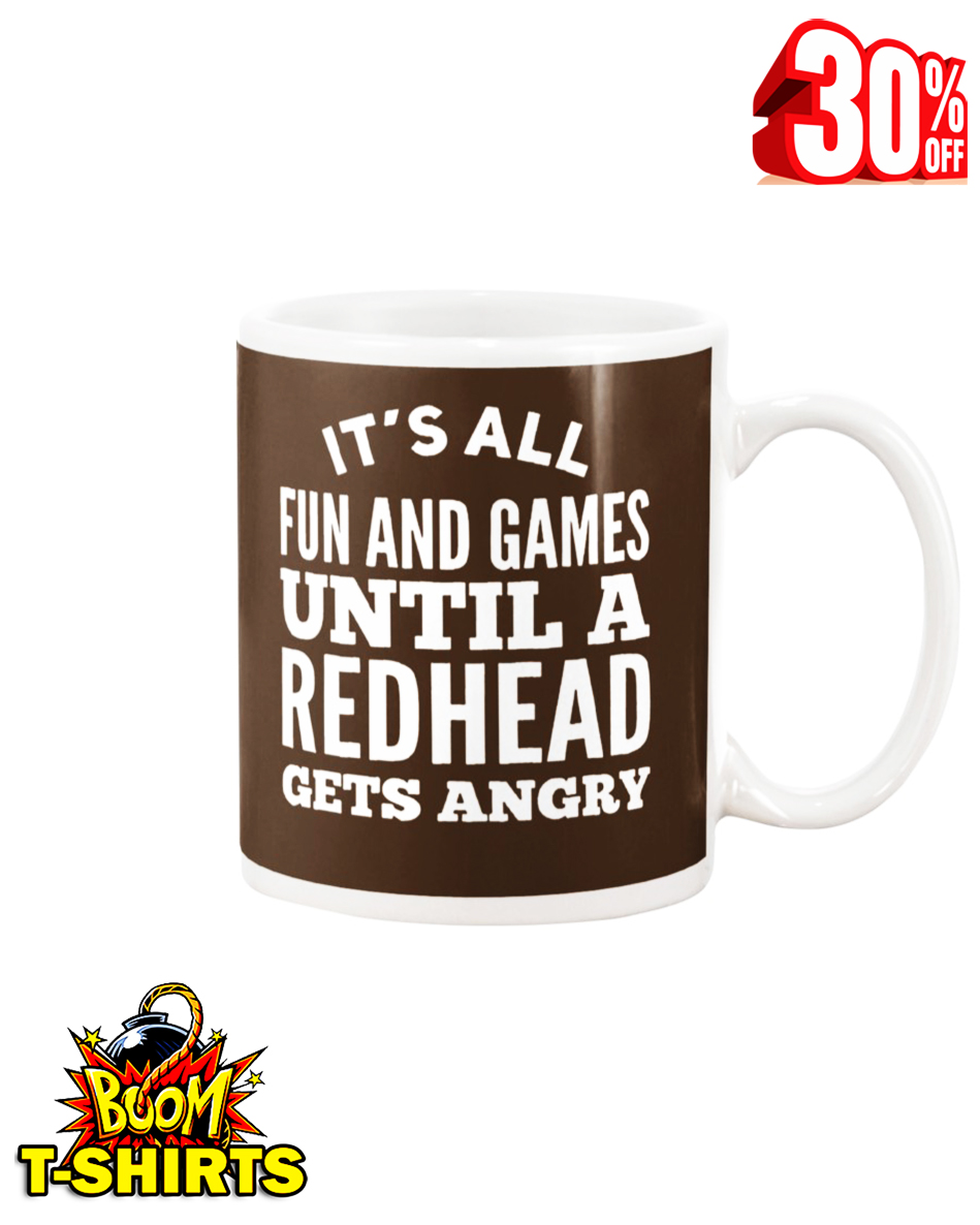It's all fun and games until a redhead gets angry mug - chocolate