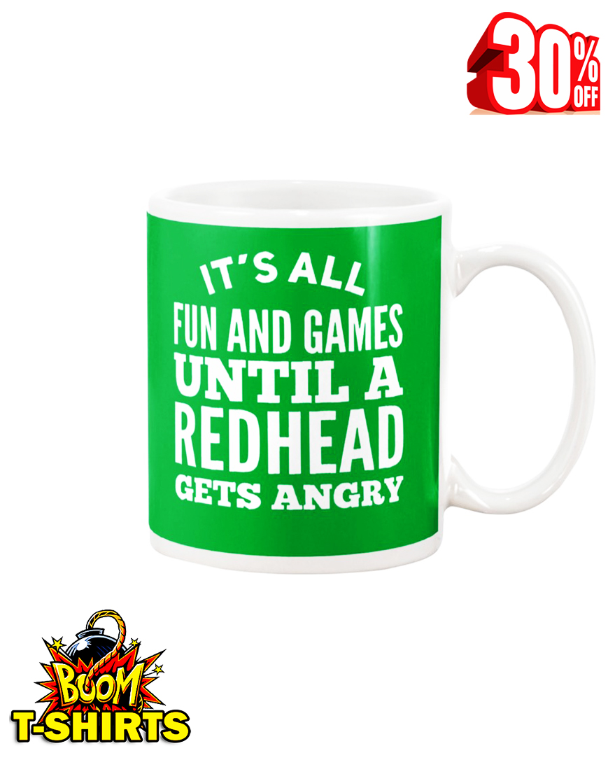 It's all fun and games until a redhead gets angry mug - kelly