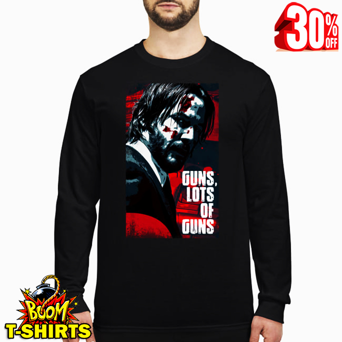 John Wick guns lots of guns long sleeved t-shirt