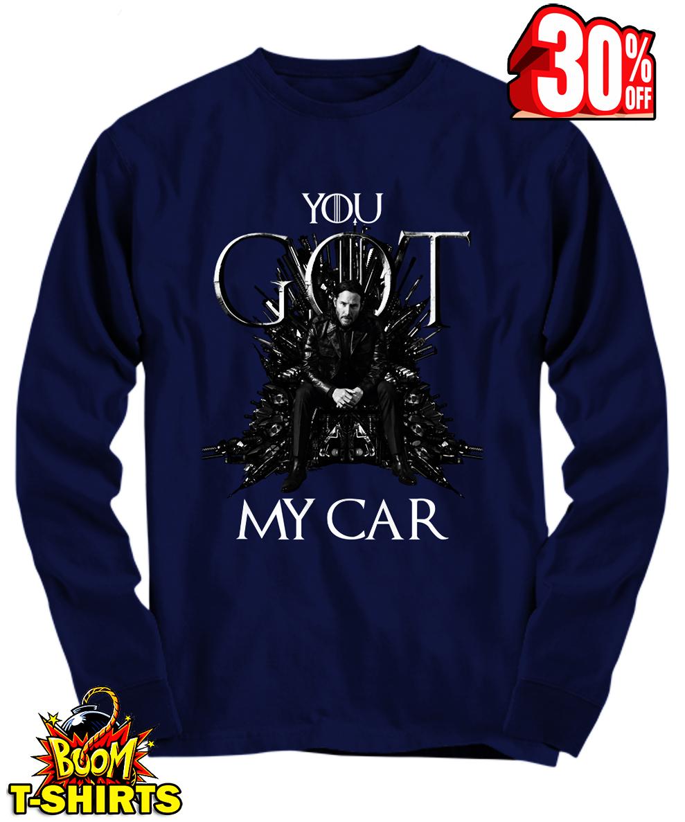 John Wick you GOT my car long sleeve tee