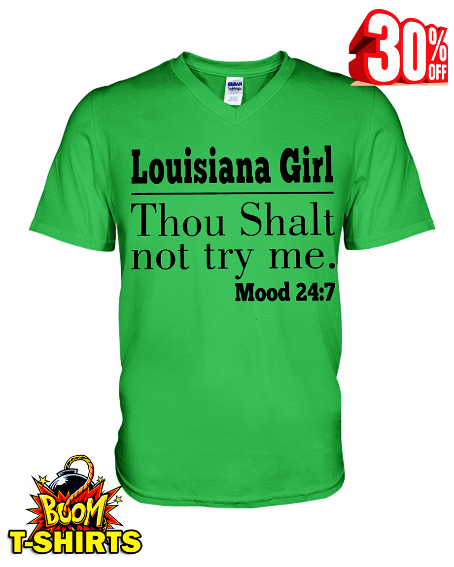 Louisiana girl thou shalt not try me mood 24 7 v-neck t-shirt