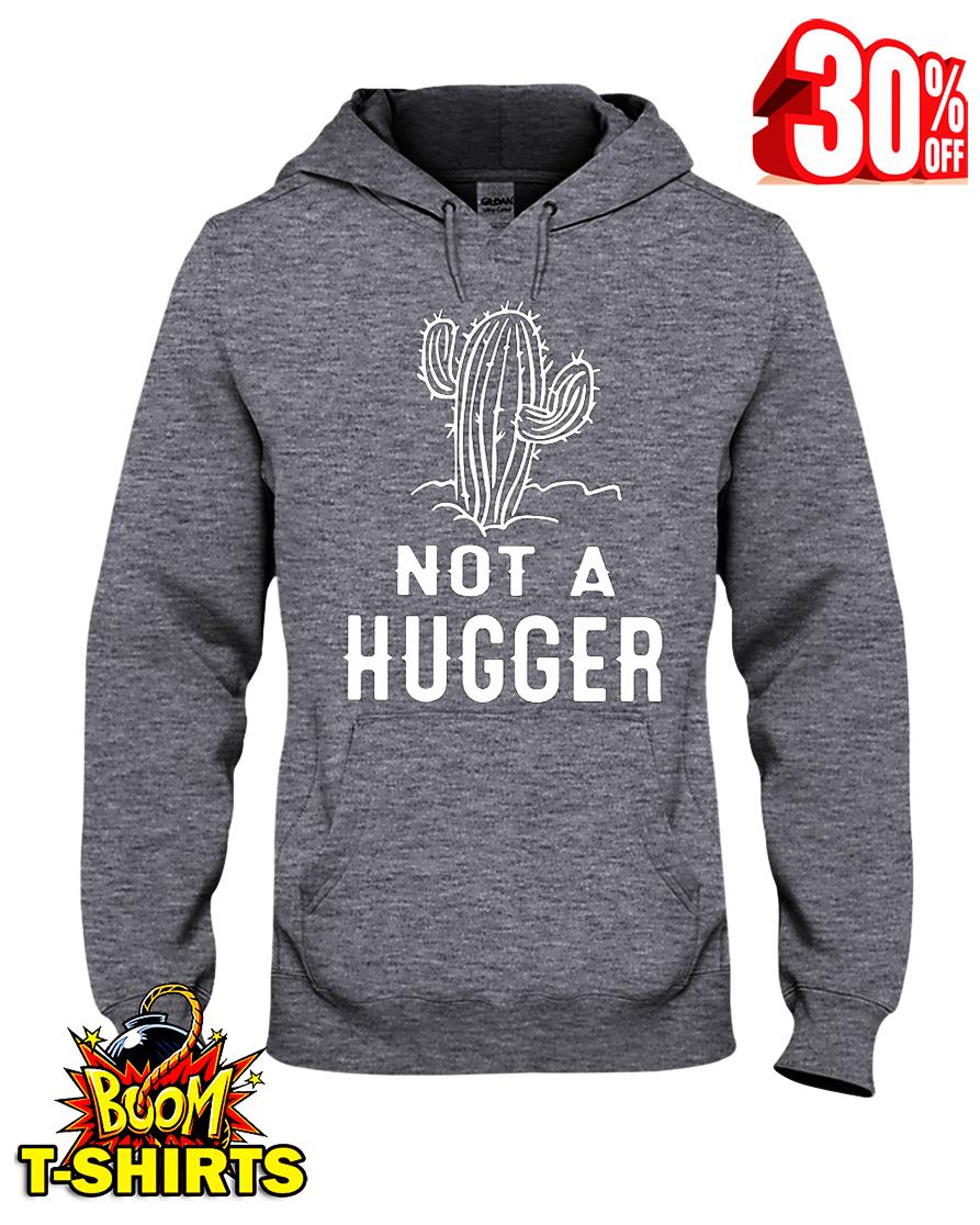 Not a hugger hooded sweatshirt