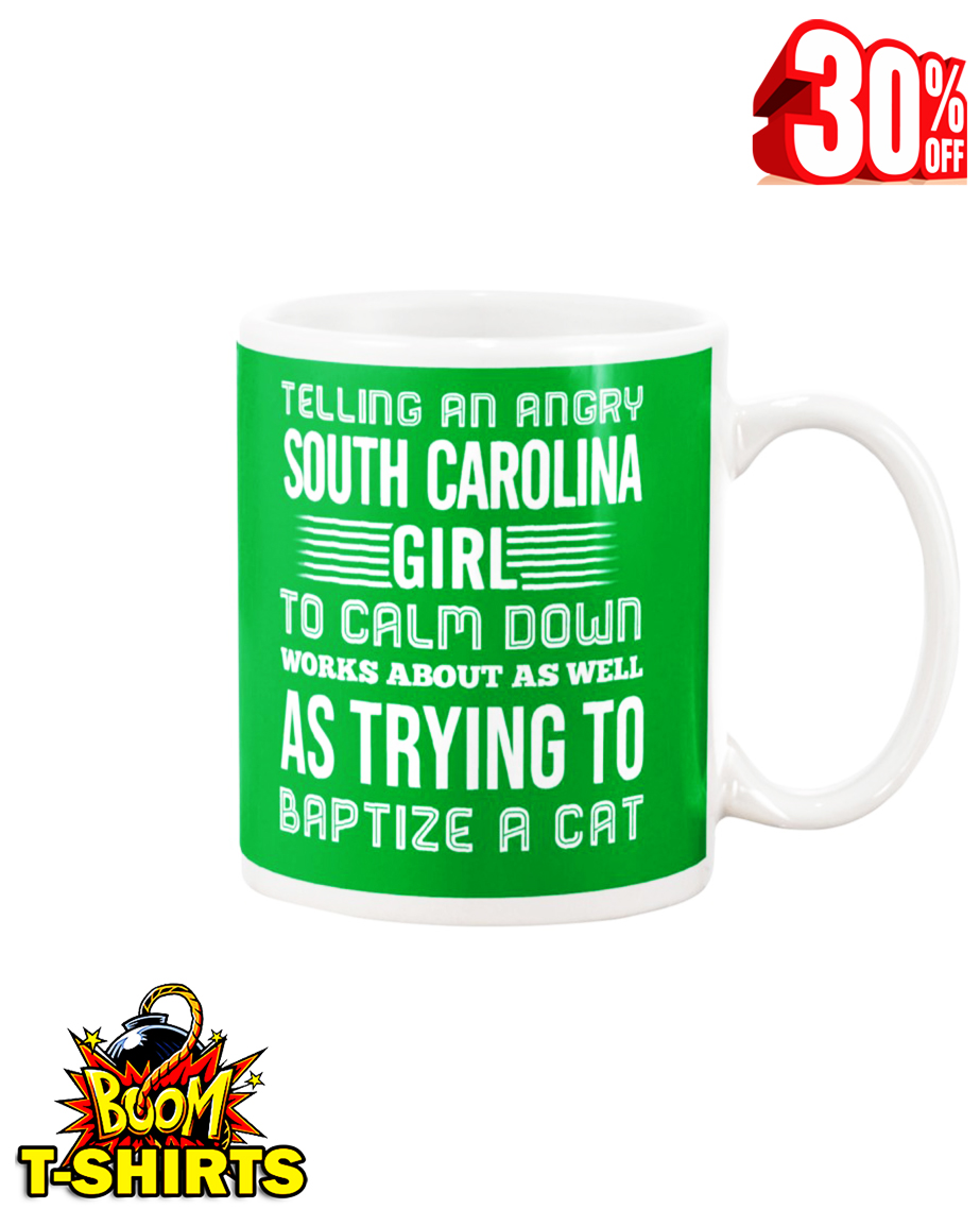 Telling an angry South Carolina girl mug - kelly