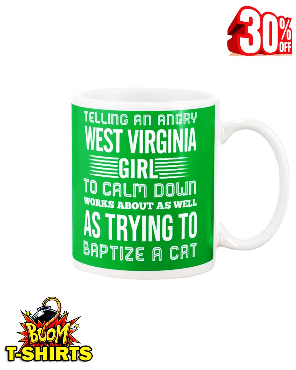 Telling an angry West Virginia girl mug - kelly