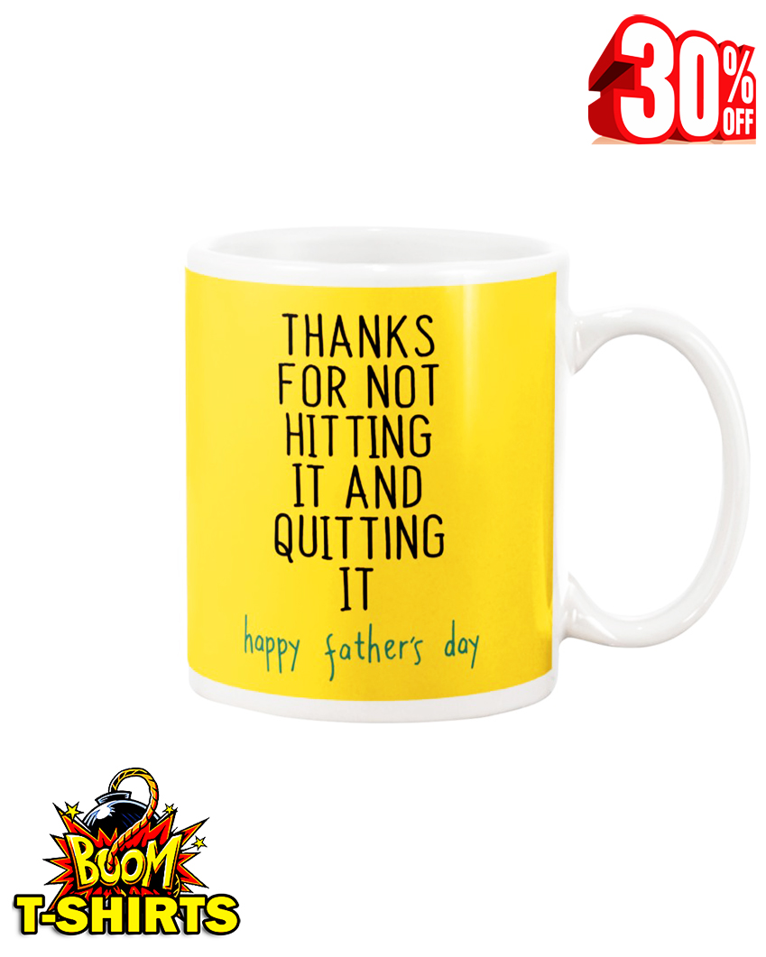 Thanks for not hitting it and quitting it happy father's day mug - yellow