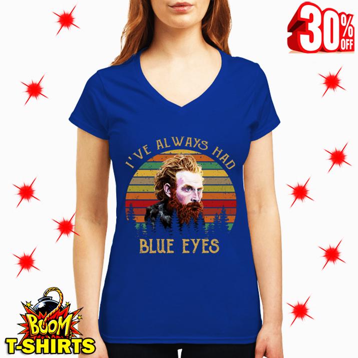 Tormund I've Always Had Blue Eyes Game Of Thrones v-neck