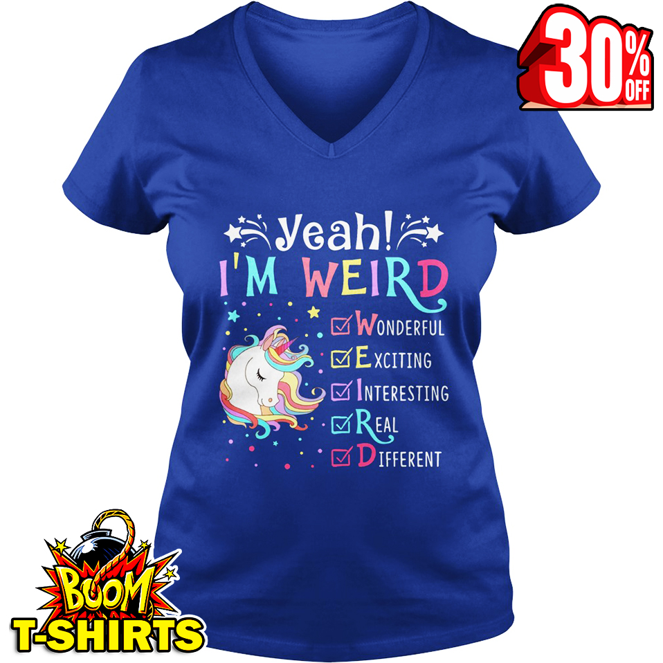 Unicorn yeah I'm weird wonderful exciting interesting real different v-neck
