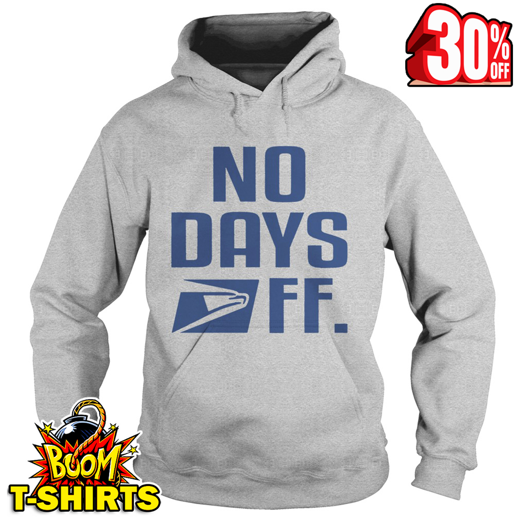 United States Postal Service No Days Of hoodie