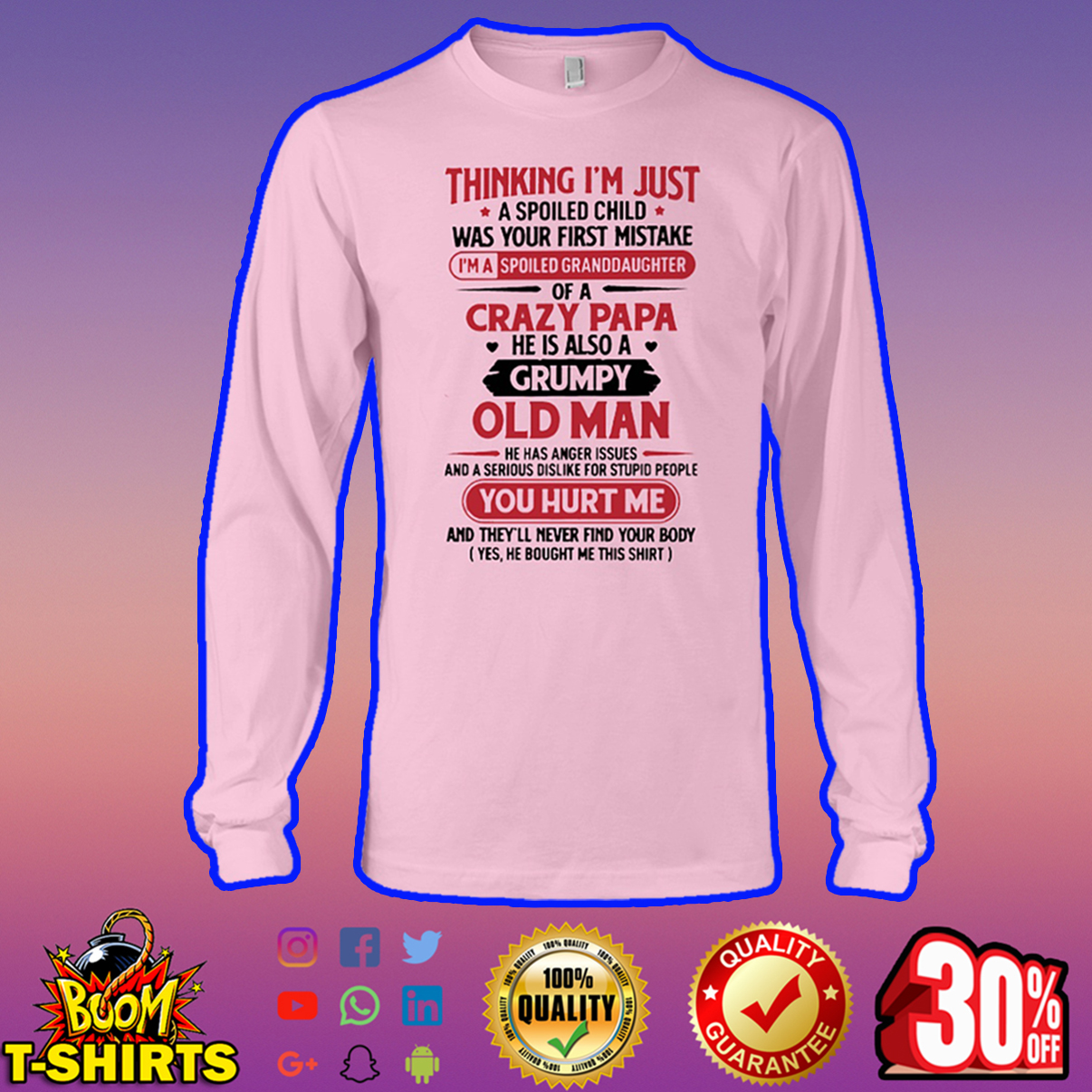 A spoiled child I'm a spoiled granddaughter of a crazy papa long sleeve tee