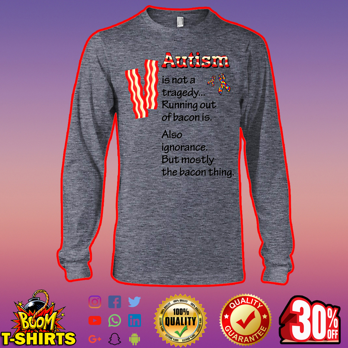 Autism is not a tragedy running out of bacon is long sleeve tee