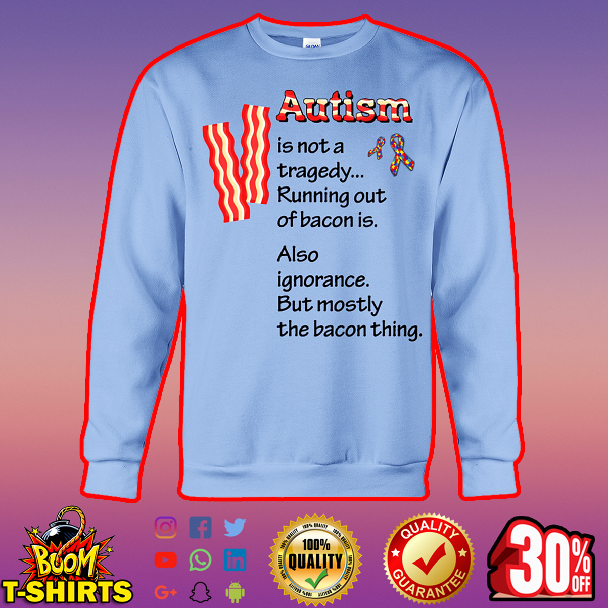 Autism is not a tragedy running out of bacon is sweatshirt