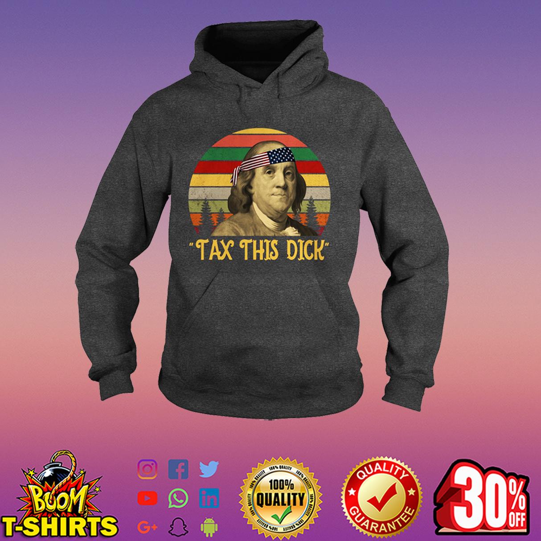 Benjamin Franklin tax this dick hoodie
