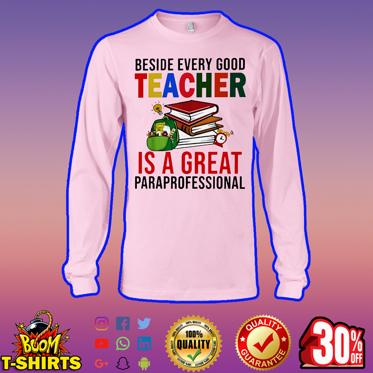 Beside every good teacher is a great paraprofessional long sleeve tee