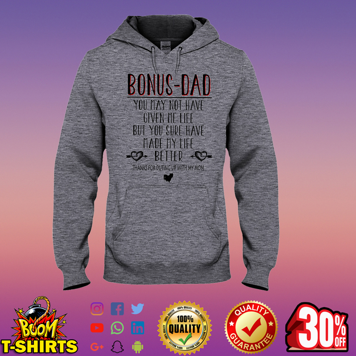 Bonus dad you may not have given me life but you sure have made my life better hooded sweatshirt