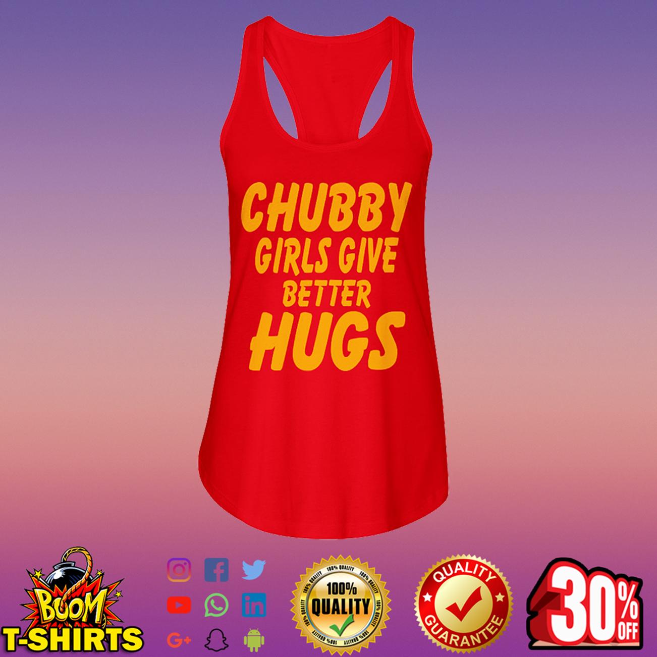 Chubby girls give better hugs flowy tank
