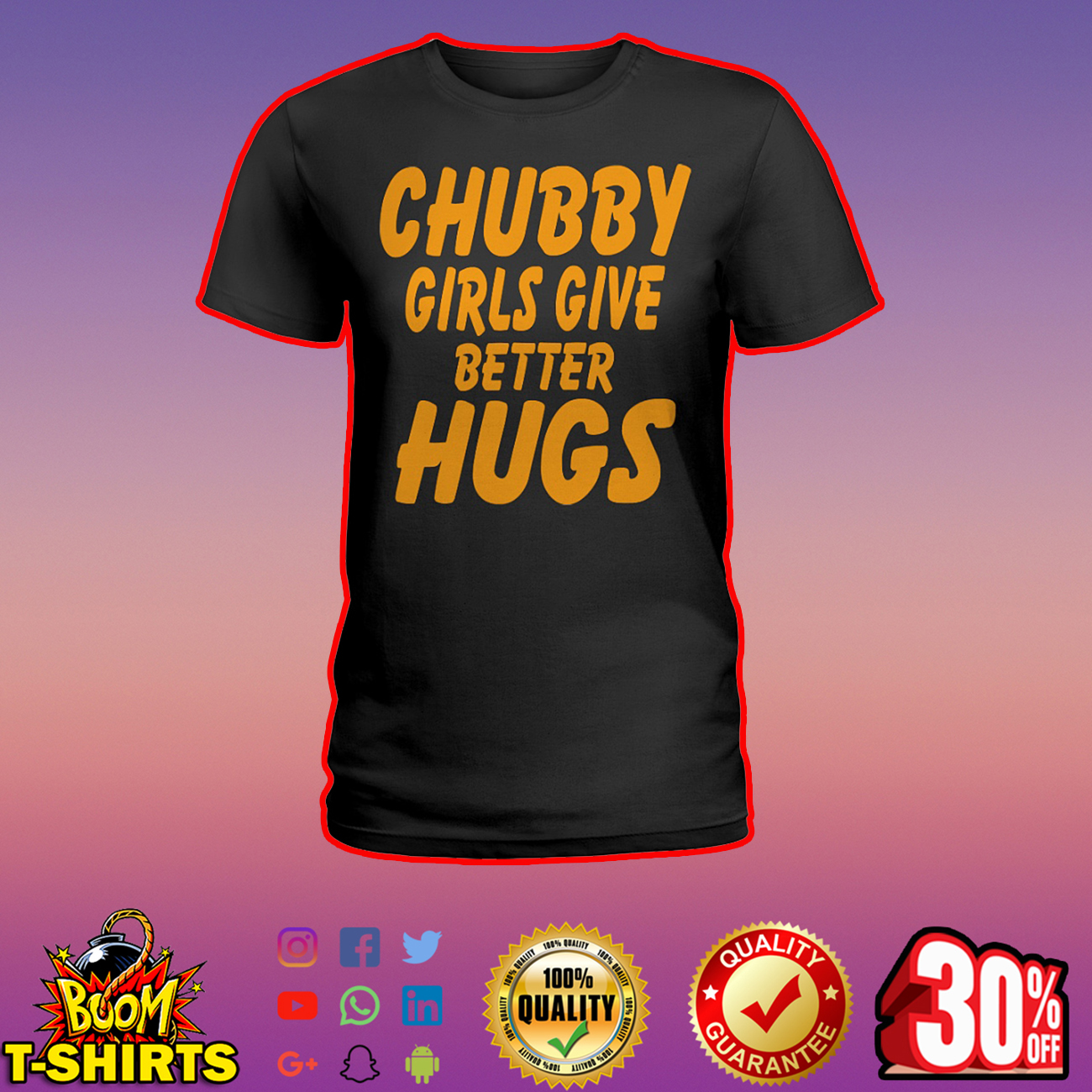 Chubby girls give better hugs shirt