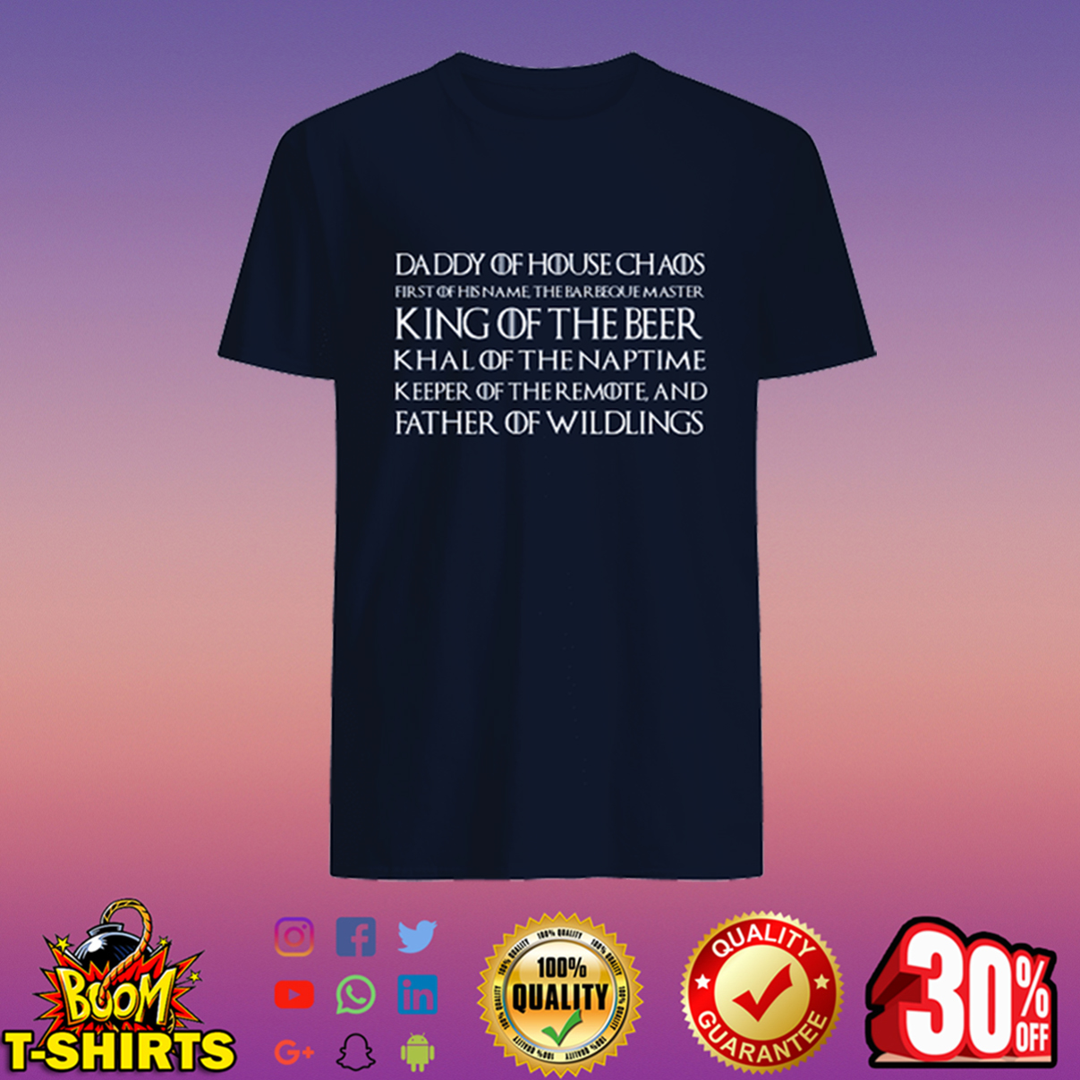 Daddy of house chaos first of his name the barbeque master king of the beer father of wildlings shirt