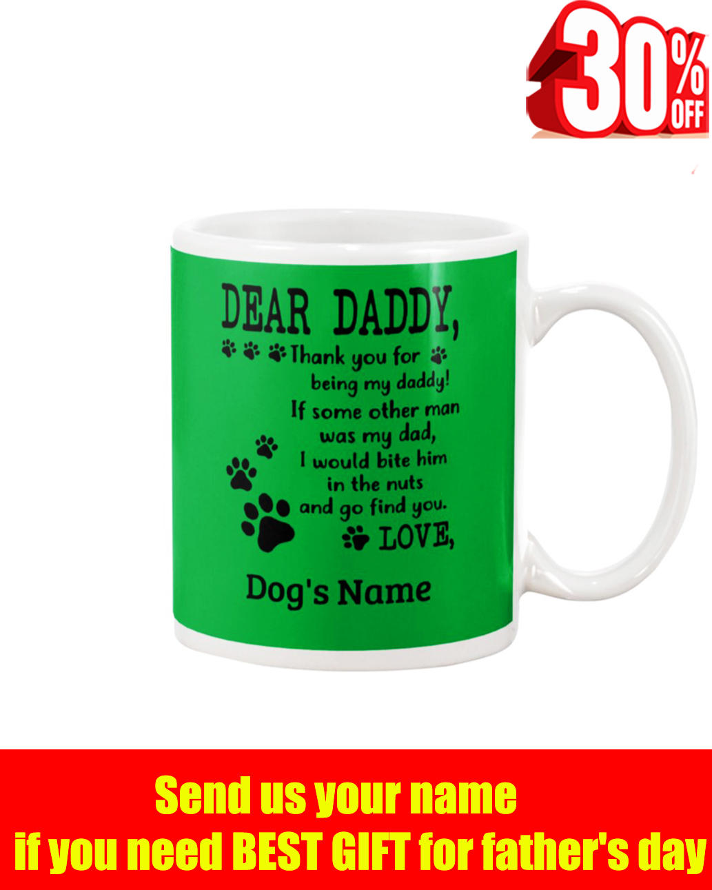 Dear Daddy thank you for being my daddy dog's name kely mug